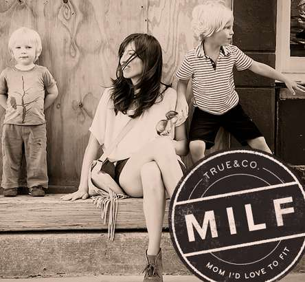 True & Co. Are You A MILF?