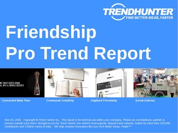 Friendship Trend Report and Friendship Market Research