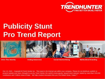 Publicity Stunt Trend Report and Publicity Stunt Market Research