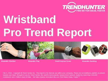 Wristband Trend Report and Wristband Market Research