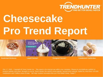 Cheesecake Trend Report and Cheesecake Market Research
