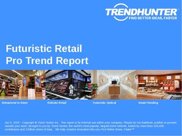 Futuristic Retail Trend Report and Futuristic Retail Market Research