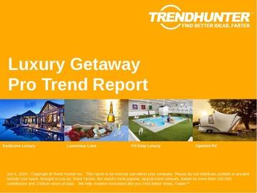 Luxury Getaway Trend Report and Luxury Getaway Market Research