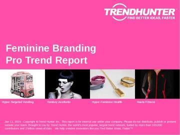 Feminine Branding Trend Report and Feminine Branding Market Research