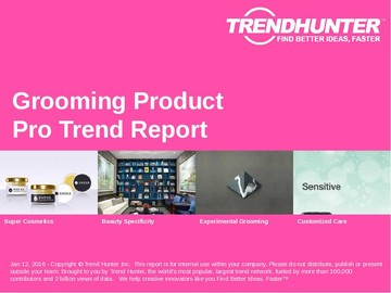 Grooming Product Trend Report and Grooming Product Market Research