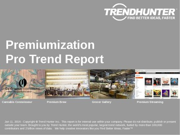 Premiumization Trend Report and Premiumization Market Research