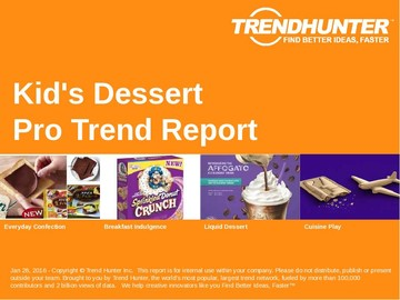 Kid's Dessert Trend Report and Kid's Dessert Market Research