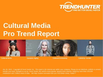 Cultural Media Trend Report and Cultural Media Market Research