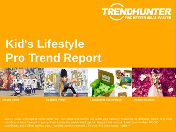 Kid's Lifestyle Trend Report and Kid's Lifestyle Market Research