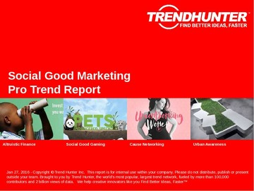 Social Good Marketing Trend Report and Social Good Marketing Market Research