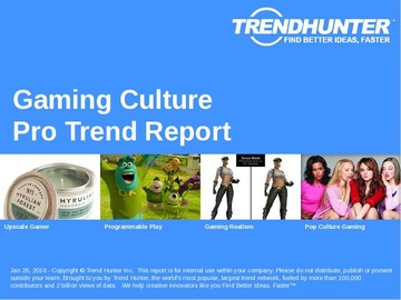 Gaming Culture Trend Report and Gaming Culture Market Research