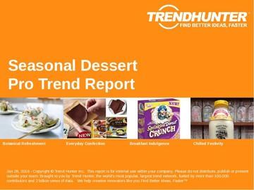 Seasonal Dessert Trend Report and Seasonal Dessert Market Research