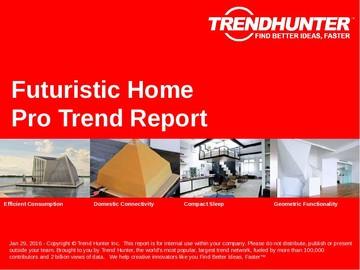 Futuristic Home Trend Report and Futuristic Home Market Research