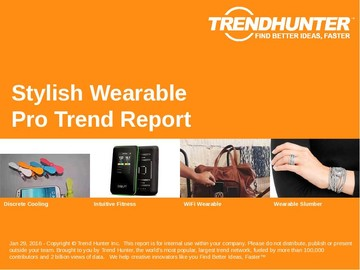 Stylish Wearable Trend Report and Stylish Wearable Market Research