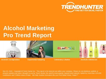 Alcohol Marketing Trend Report and Alcohol Marketing Market Research