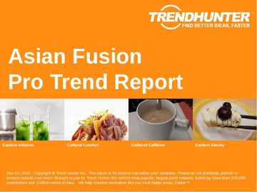 Asian Fusion Trend Report and Asian Fusion Market Research
