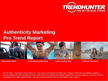 Authenticity Marketing Trend Report and Authenticity Marketing Market Research