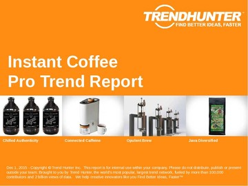 Instant Coffee Trend Report and Instant Coffee Market Research
