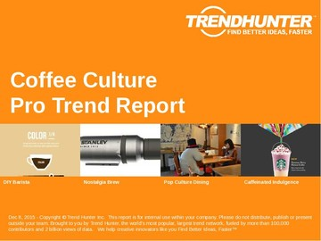 Coffee Culture Trend Report and Coffee Culture Market Research