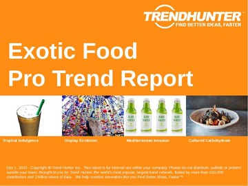 Exotic Food Trend Report and Exotic Food Market Research