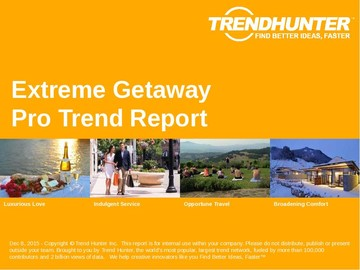 Extreme Getaway Trend Report and Extreme Getaway Market Research