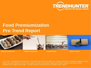 Food Premiumization Trend Report and Food Premiumization Market Research