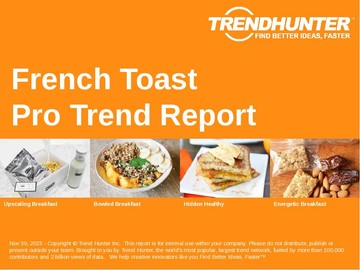 French Toast Trend Report and French Toast Market Research