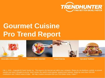Gourmet Cuisine Trend Report and Gourmet Cuisine Market Research