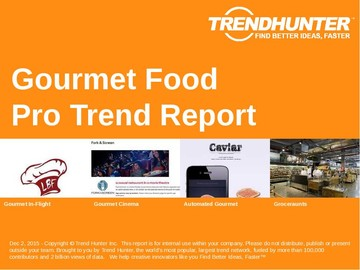 Gourmet Food Trend Report and Gourmet Food Market Research