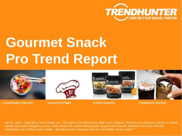 Gourmet Snack Trend Report and Gourmet Snack Market Research