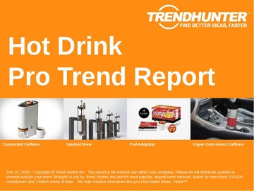 Hot Drink Trend Report and Hot Drink Market Research