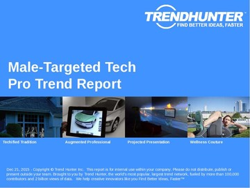 Male-Targeted Tech Trend Report and Male-Targeted Tech Market Research
