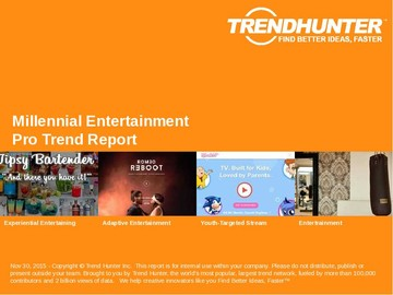 Millennial Entertainment Trend Report and Millennial Entertainment Market Research