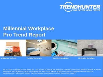 Millennial Workplace Trend Report and Millennial Workplace Market Research