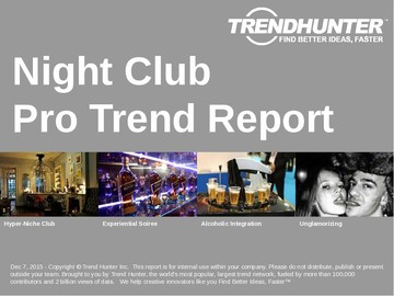 Night Club Trend Report and Night Club Market Research