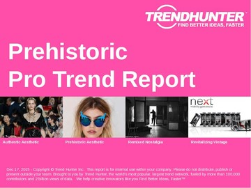 Prehistoric Trend Report and Prehistoric Market Research