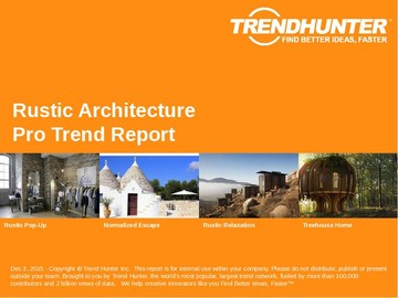 Rustic Architecture Trend Report and Rustic Architecture Market Research