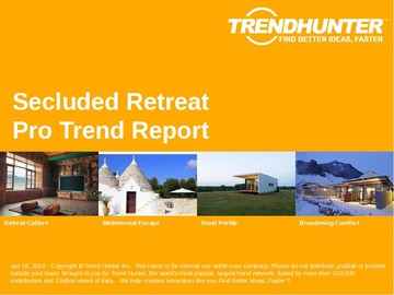 Secluded Retreat Trend Report and Secluded Retreat Market Research