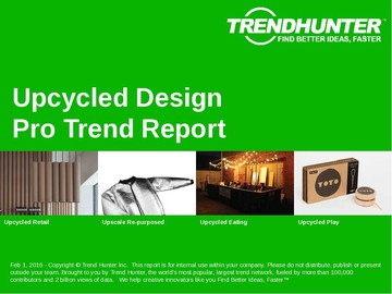 Upcycled Design Trend Report and Upcycled Design Market Research
