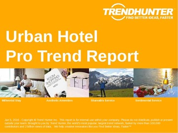 Urban Hotel Trend Report and Urban Hotel Market Research
