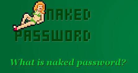 Stripping Security Sites - Naked Password Plugin Undresses For You the Stronger Your Code is