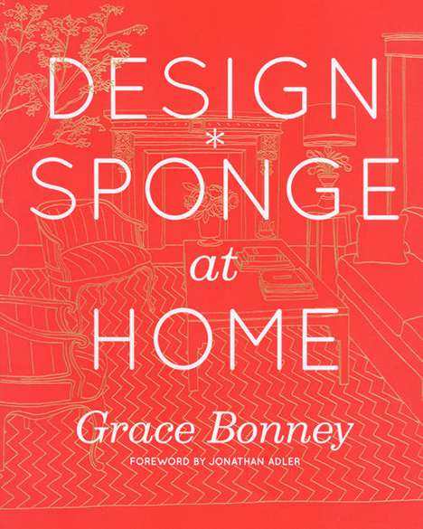 DIY Home Design Books - Design*Sponge Creates a Read for Craft-Savvy People