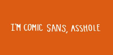 The 'I'm Comic Sans, Asshole' Video by Joe Hollier is Hilarious