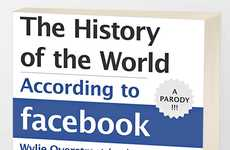 Historical Social Media Parodies - 'A History of the World According to Facebook' Hits the Shelves