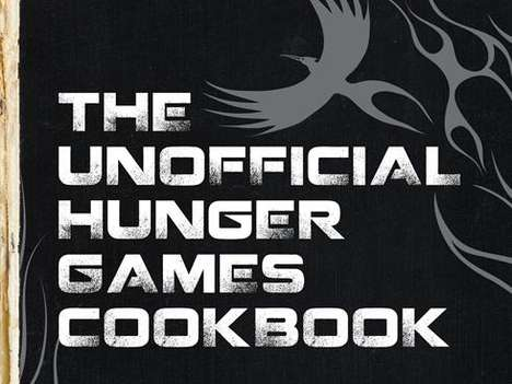 Starvation Dystopian Cookbooks - The Unofficial Hunger Games Cookbook Brings Fantasy to Reality