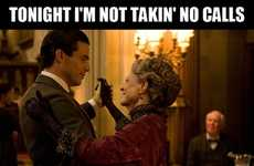 Musical Period Piece Memes - This Downton Abbey Tumblr Combines the Popular Show With Beyonce Lyrics