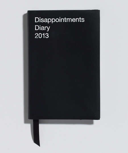 Boldly Pessimistic Day Planners - The Disappointments Diary is a Cynical 2013 Black Journal