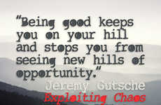 Being Good Keeps You On Your Hill