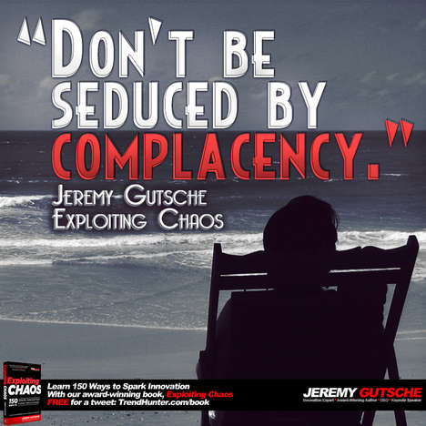 Don't Be Seduced By Complacency