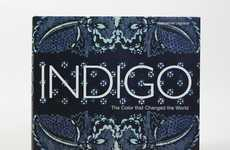 Historical Hue Publications - 'Indigo: The Color That Changed the World' Details the True Blue Story
